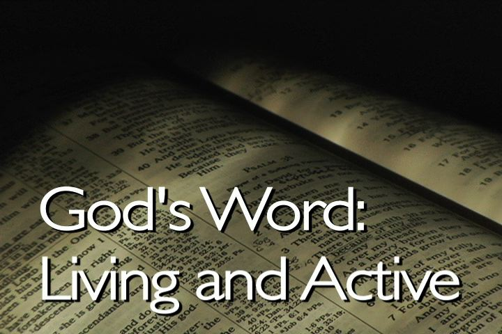 God's Word - living and active