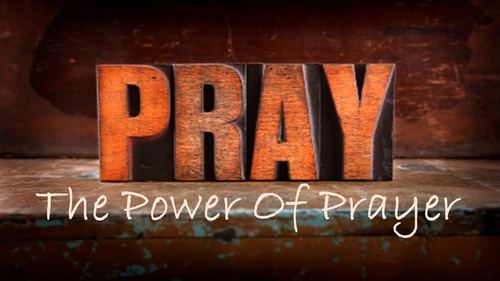 pray - the power of prayer